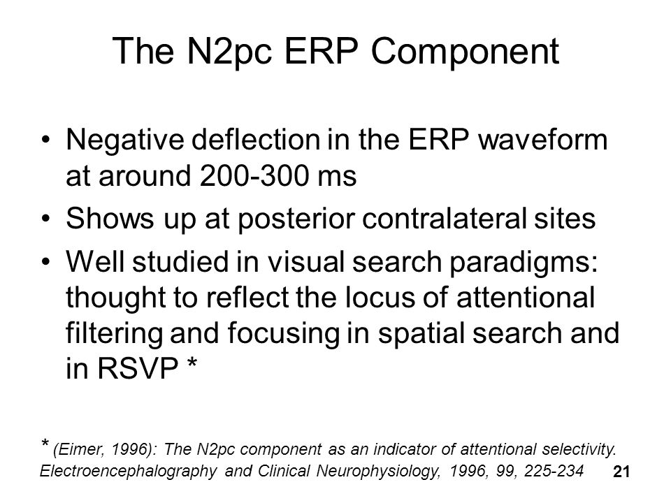 The N2pc ERP Component Negative deflection in the ERP waveform at around 200-300 ms. Shows up at posterior contralateral sites.