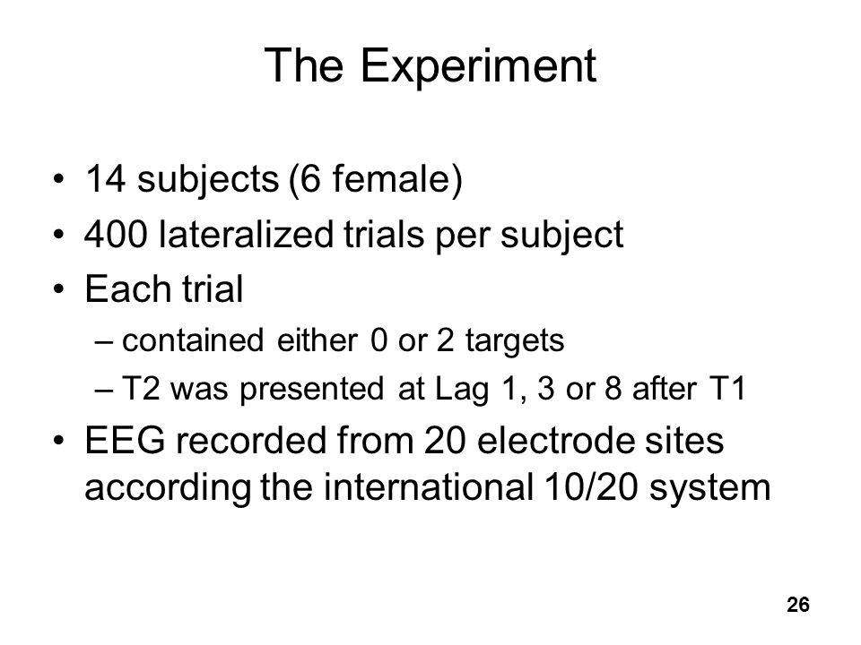 The Experiment 14 subjects (6 female)