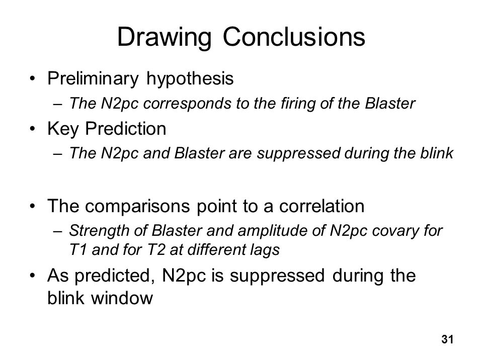 Drawing Conclusions Preliminary hypothesis Key Prediction