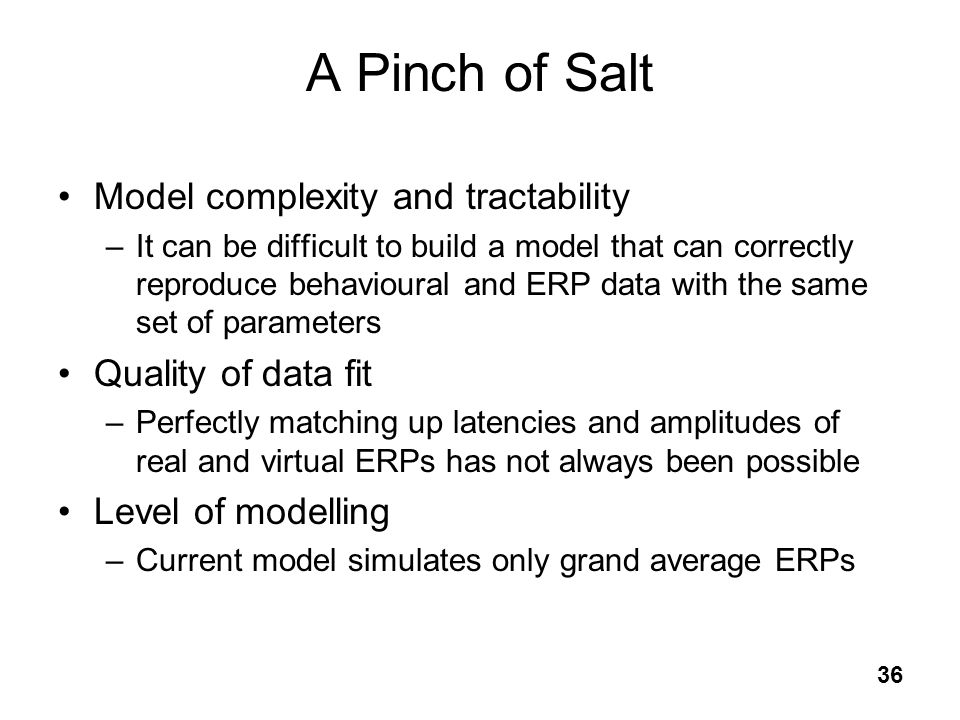 A Pinch of Salt Model complexity and tractability Quality of data fit