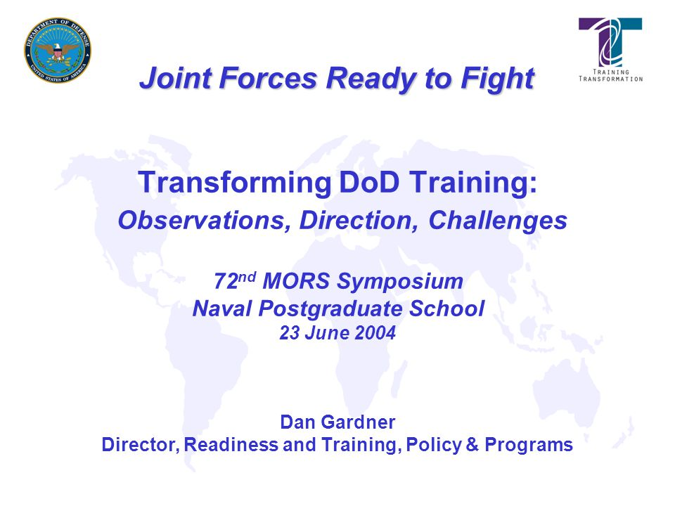 Dan Gardner Director, Readiness and Training, Policy & Programs