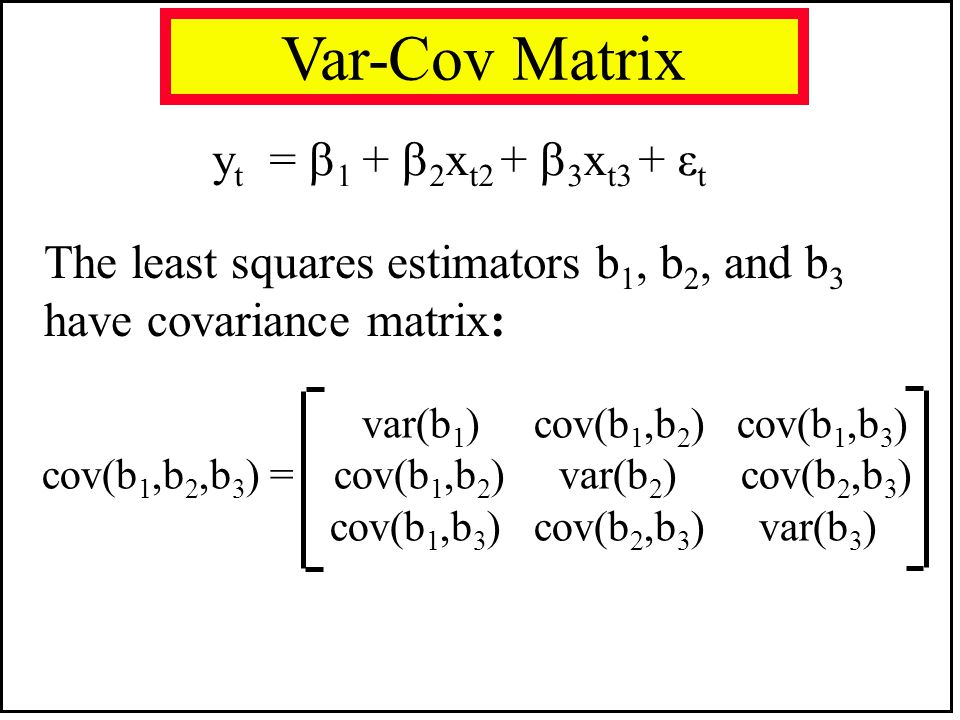Var-Cov Matrix yt = 1 + 2xt2 + 3xt3 + εt