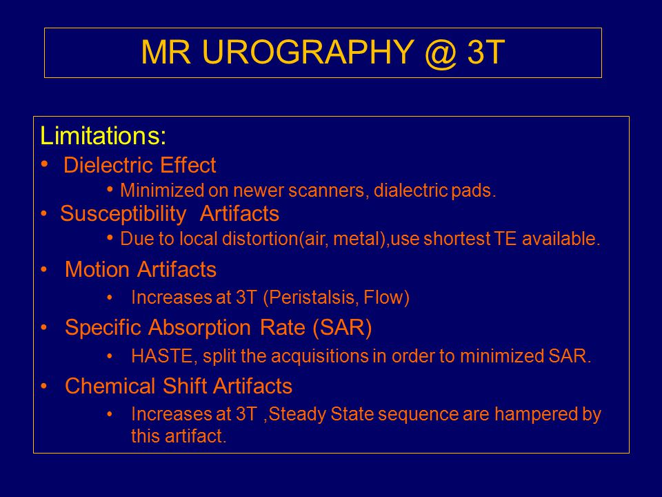 MR UROGRAPHY @ 3T Limitations: Dielectric Effect