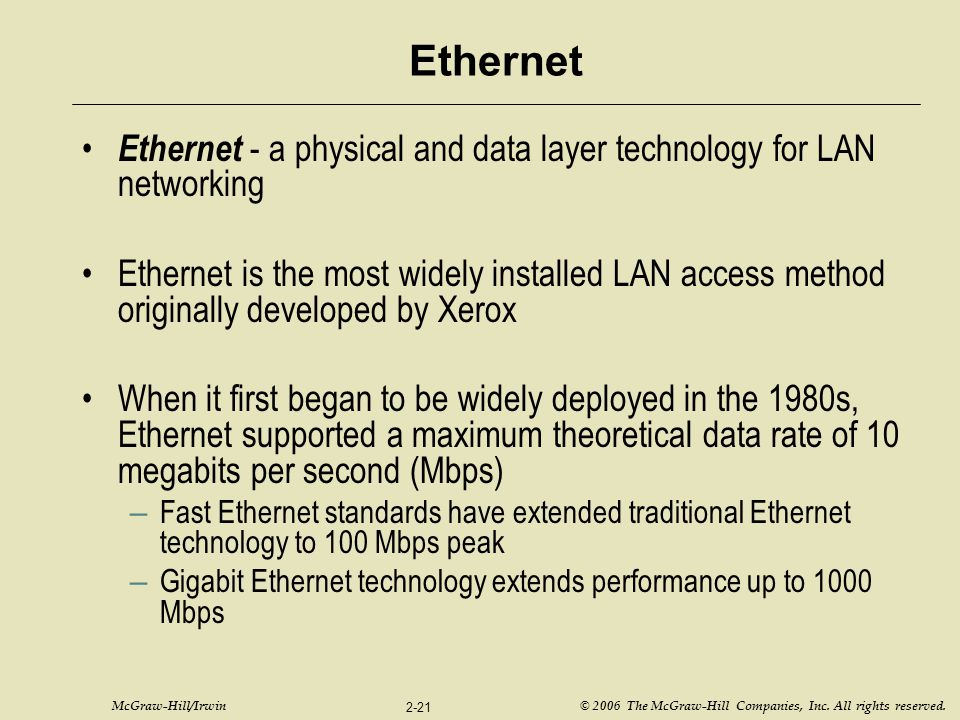 Ethernet Ethernet - a physical and data layer technology for LAN networking.