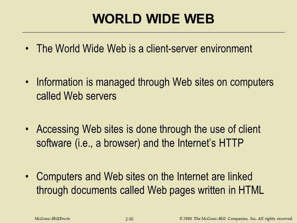 WORLD WIDE WEB The World Wide Web is a client-server environment