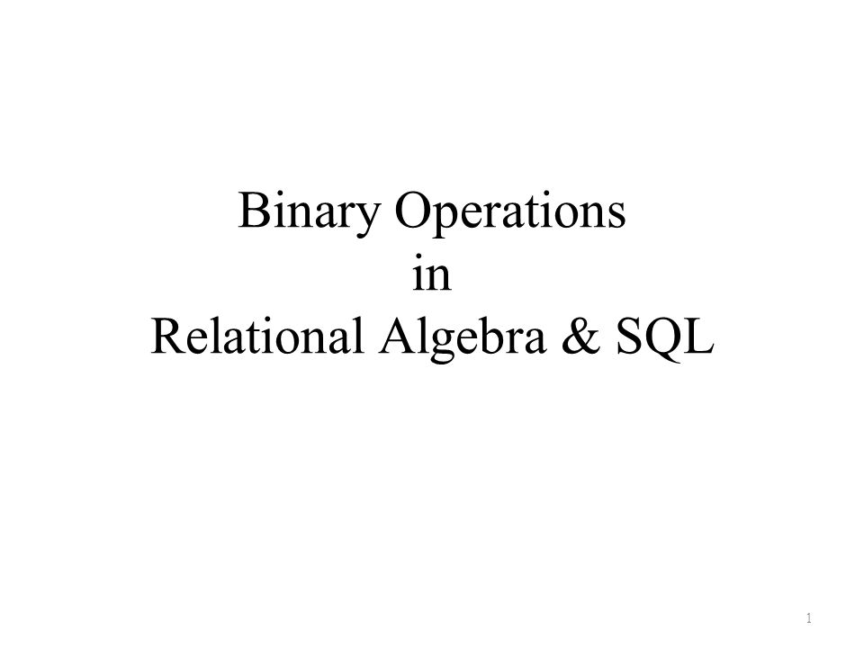 Binary Operations in Relational Algebra & SQL