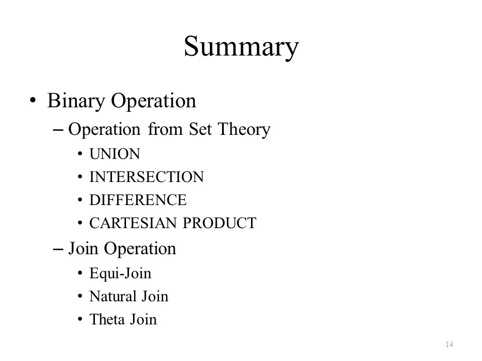 Summary Binary Operation Operation from Set Theory Join Operation