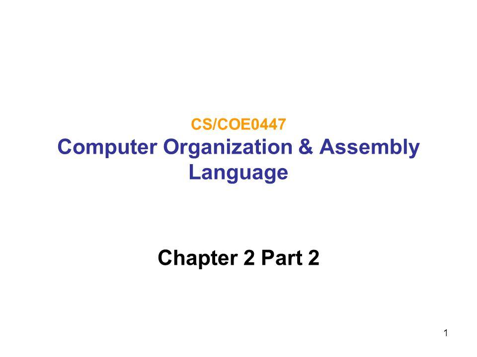 CS/COE0447 Computer Organization & Assembly Language