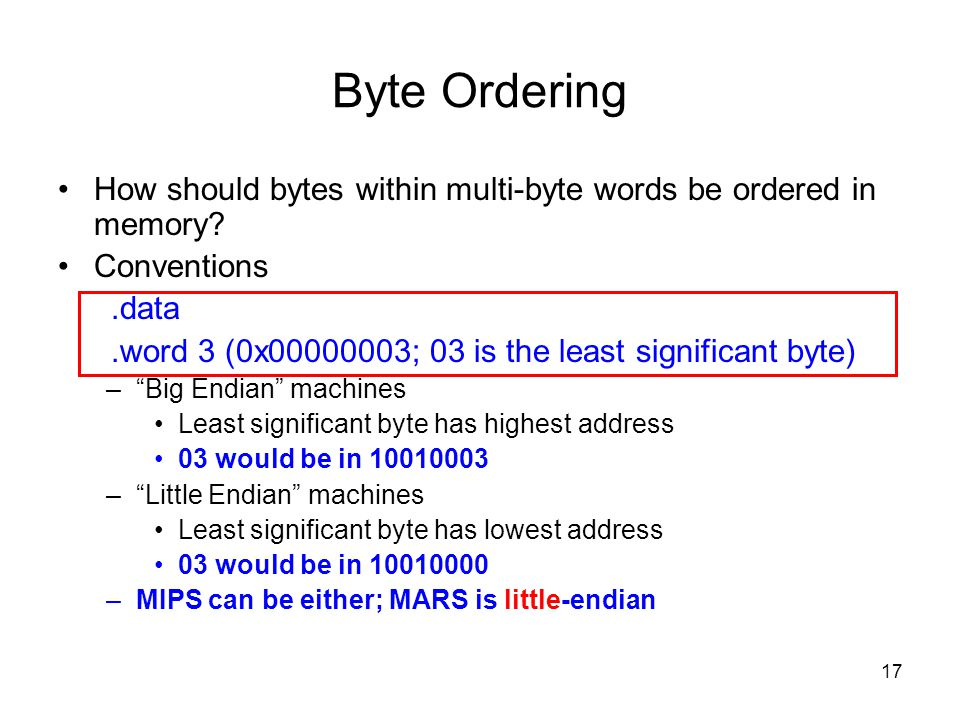 Byte Ordering How should bytes within multi-byte words be ordered in memory Conventions. .data.