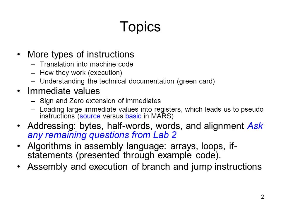 Topics More types of instructions Immediate values