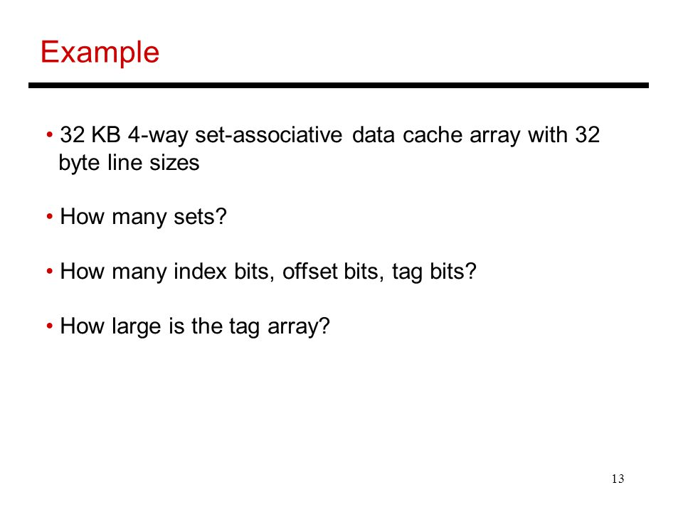 Example 32 KB 4-way set-associative data cache array with 32