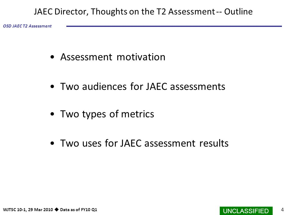 JAEC Director, Thoughts on the T2 Assessment -- Outline