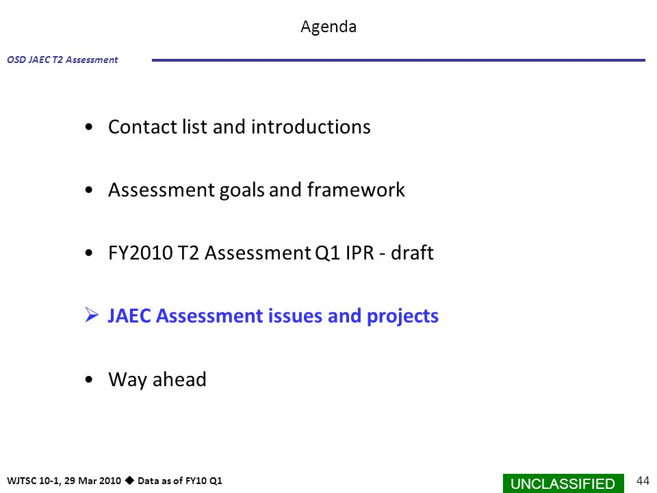 Contact list and introductions Assessment goals and framework