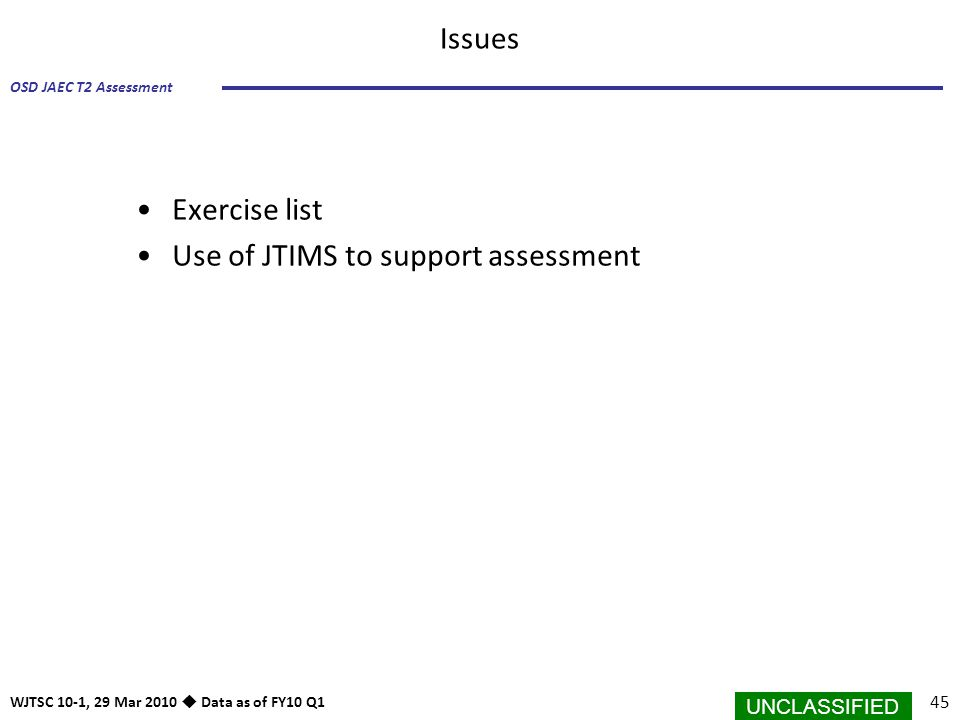 Issues Exercise list Use of JTIMS to support assessment