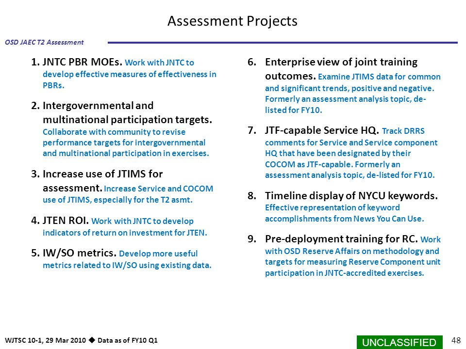 Assessment Projects JNTC PBR MOEs. Work with JNTC to develop effective measures of effectiveness in PBRs.