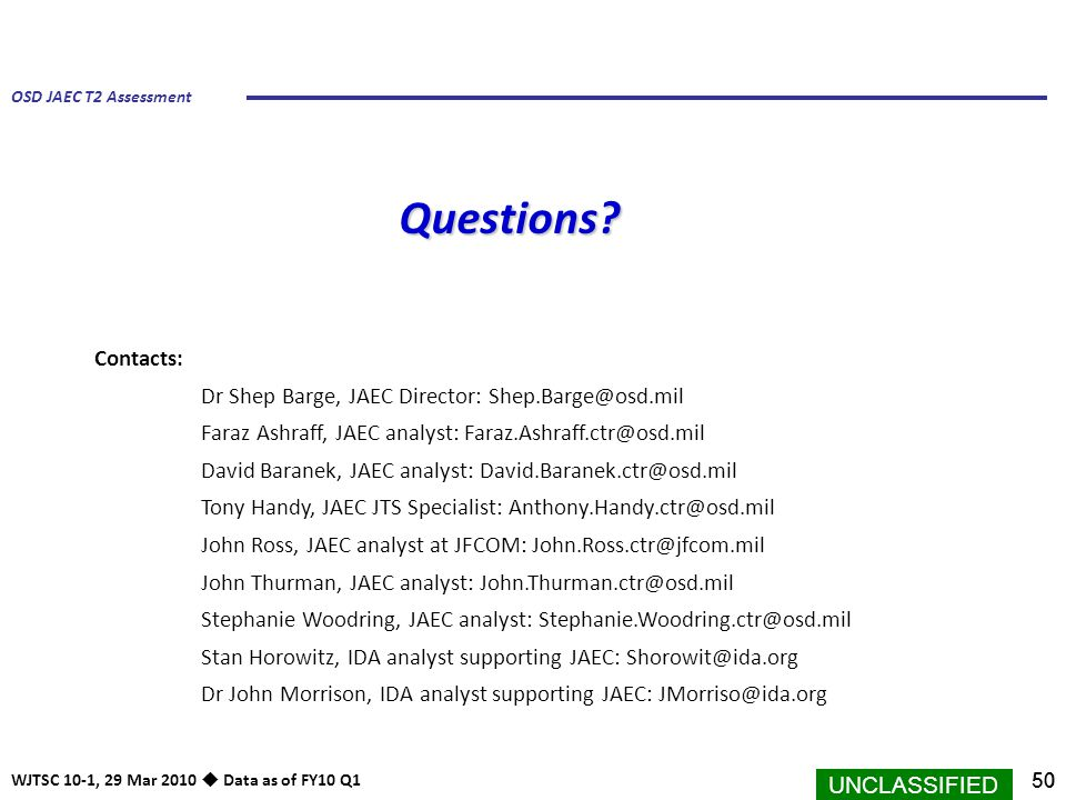 Questions Contacts: Dr Shep Barge, JAEC Director: Shep.Barge@osd.mil
