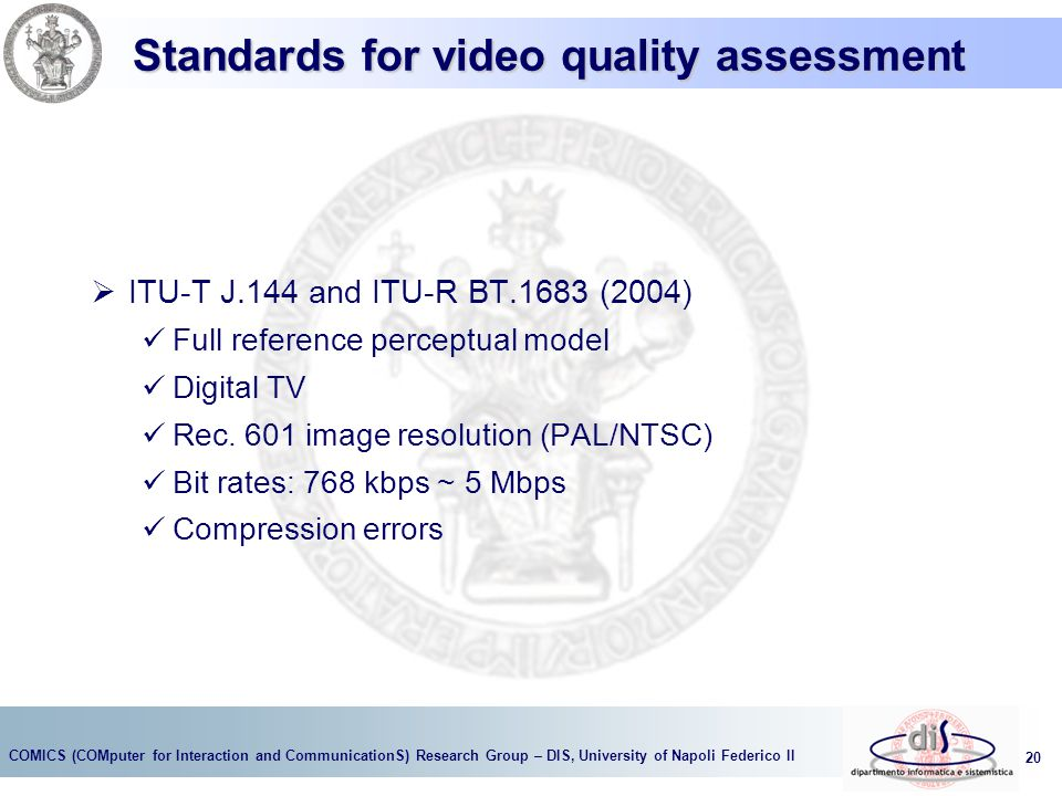 Standards for video quality assessment