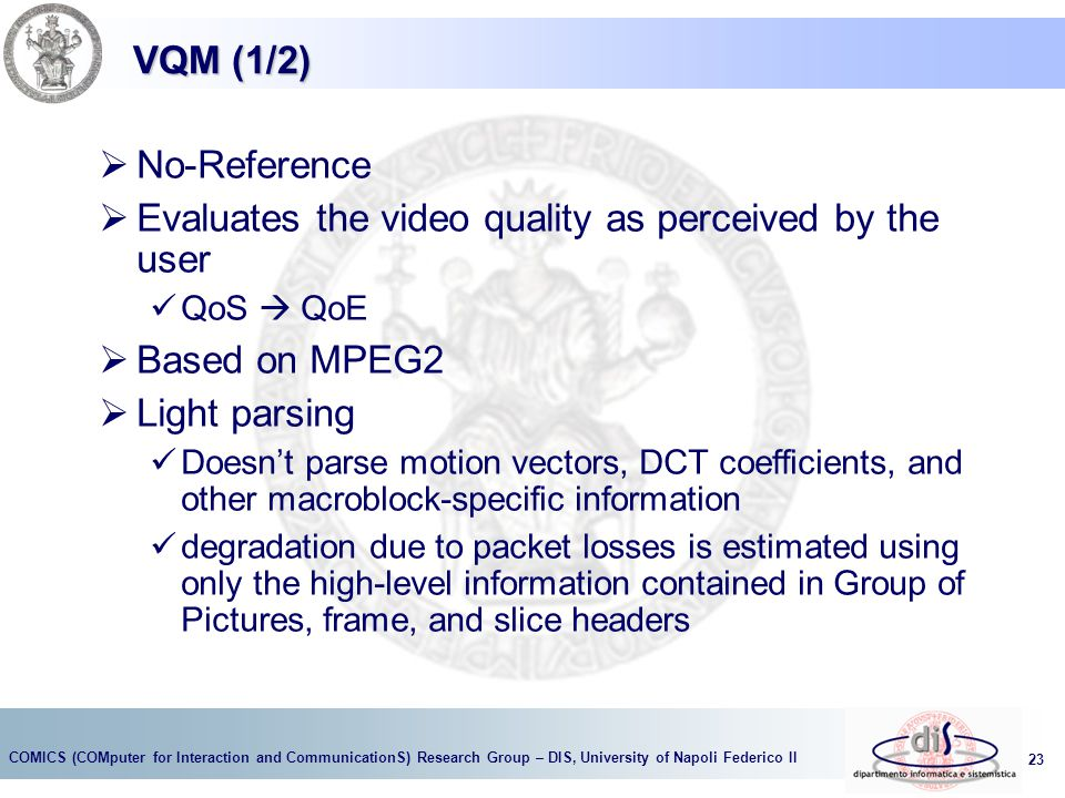 Evaluates the video quality as perceived by the user