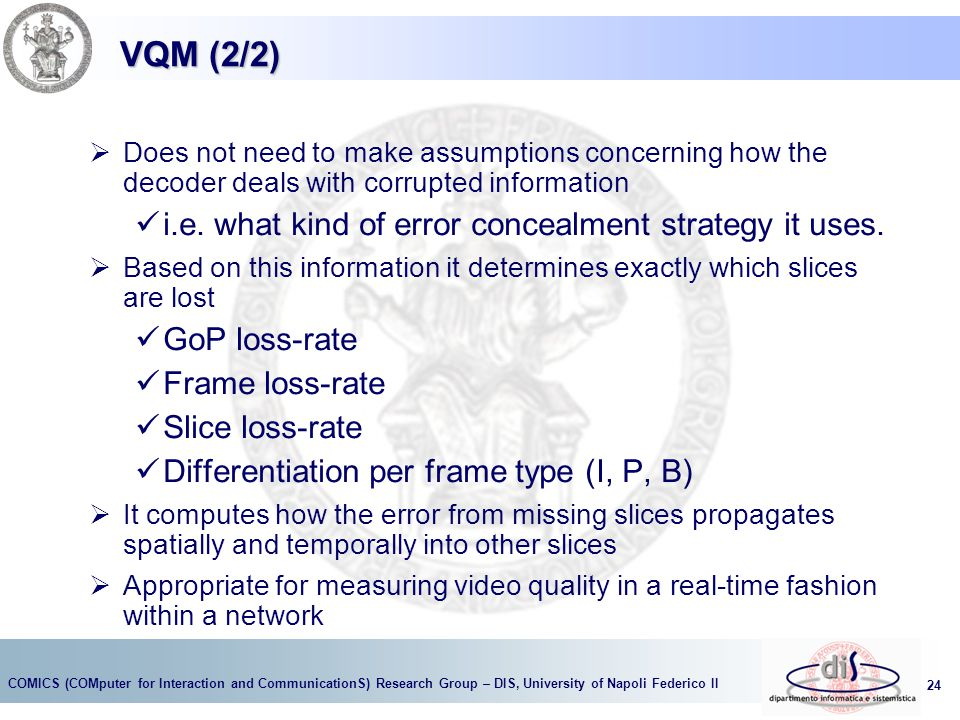 VQM (2/2) i.e. what kind of error concealment strategy it uses.