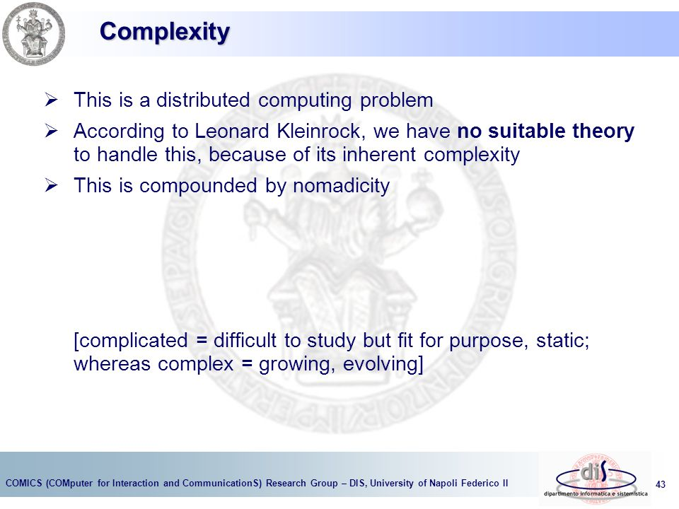 Complexity This is a distributed computing problem
