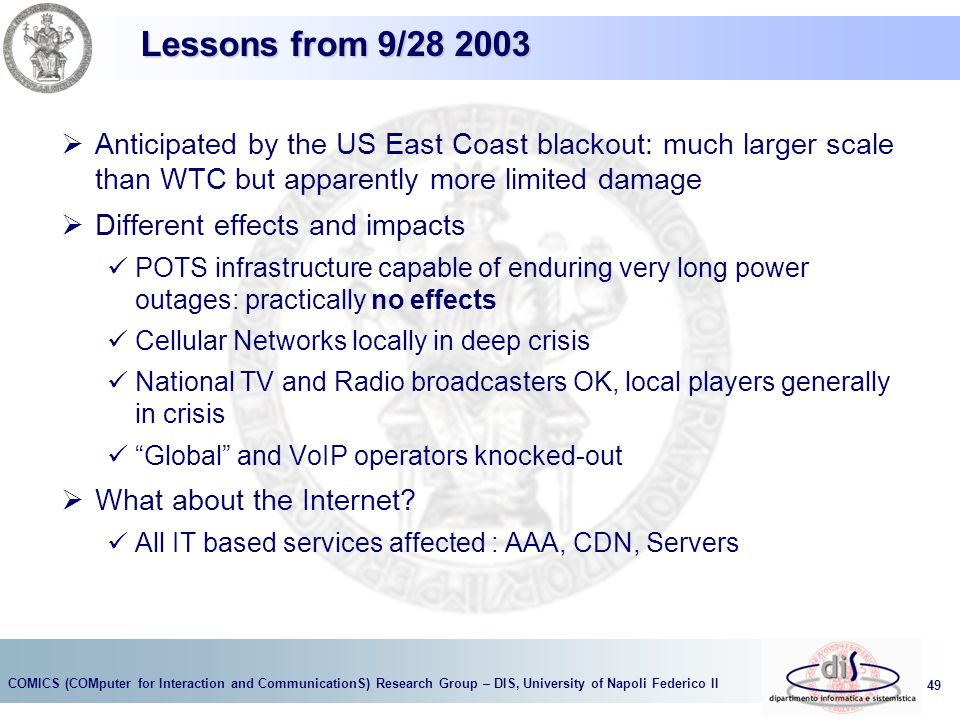 Lessons from 9/28 2003 Anticipated by the US East Coast blackout: much larger scale than WTC but apparently more limited damage.