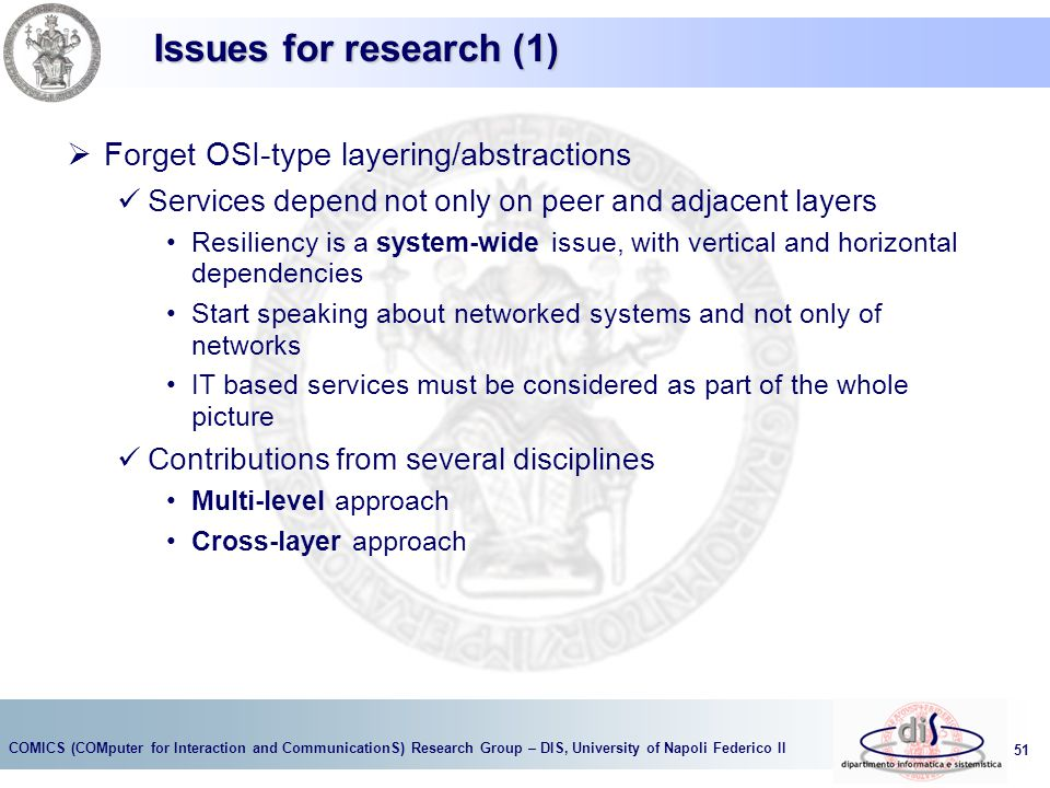 Issues for research (1) Forget OSI-type layering/abstractions