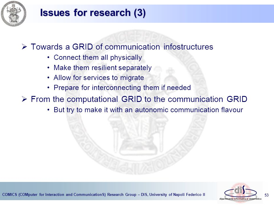Issues for research (3) Towards a GRID of communication infostructures