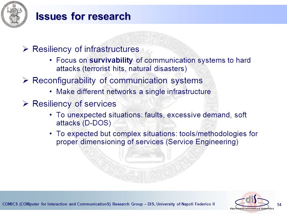 Issues for research Resiliency of infrastructures