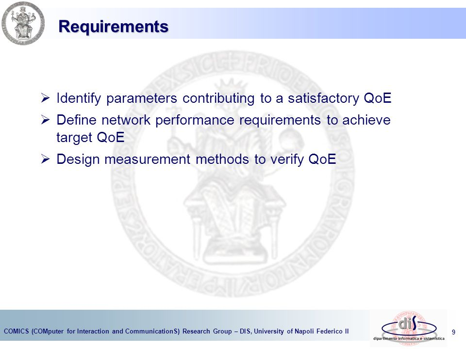 Requirements Identify parameters contributing to a satisfactory QoE