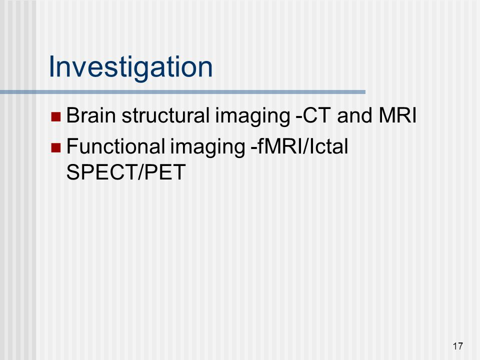 Investigation Brain structural imaging -CT and MRI