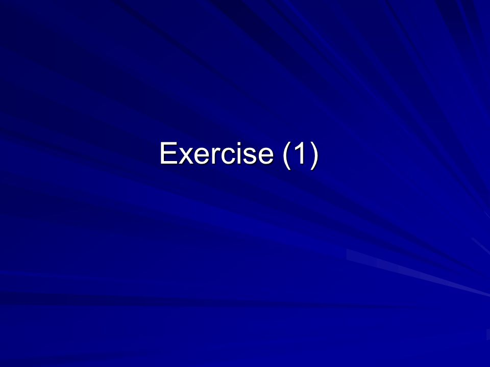 Exercise (1)