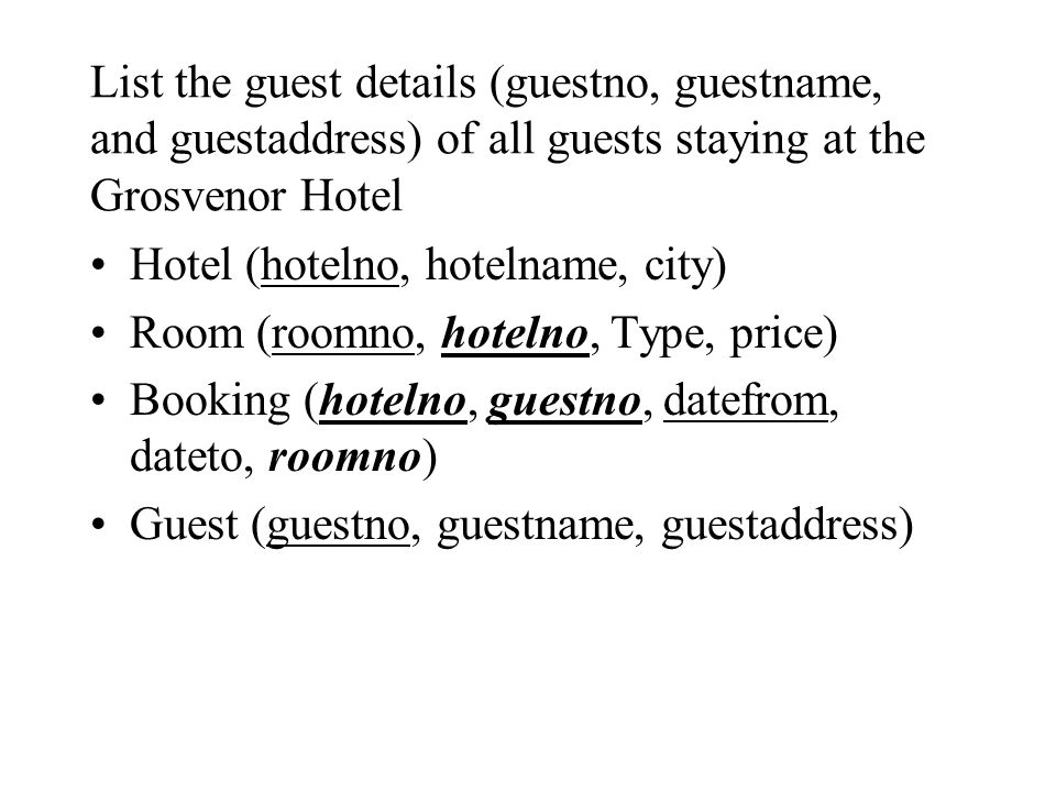 List the guest details (guestno, guestname, and guestaddress) of all guests staying at the Grosvenor Hotel