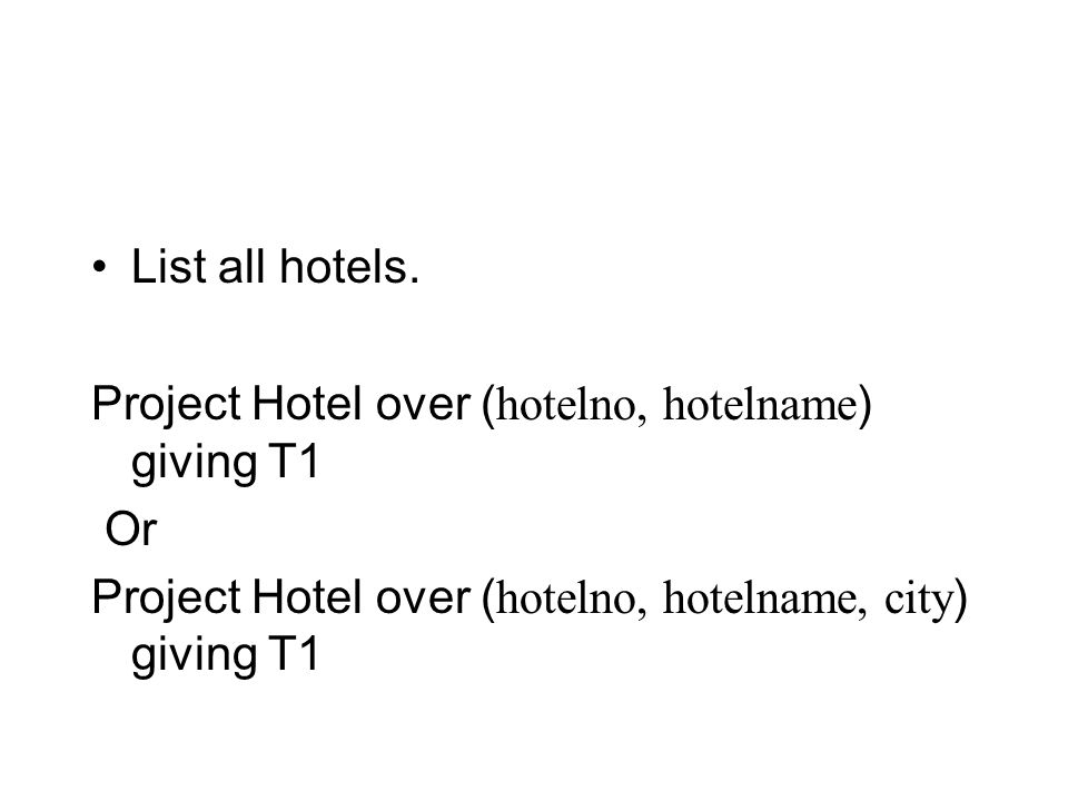 List all hotels. Project Hotel over (hotelno, hotelname) giving T1.