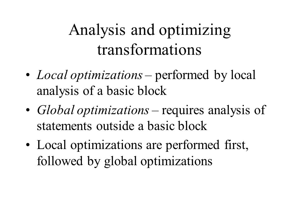 Analysis and optimizing transformations