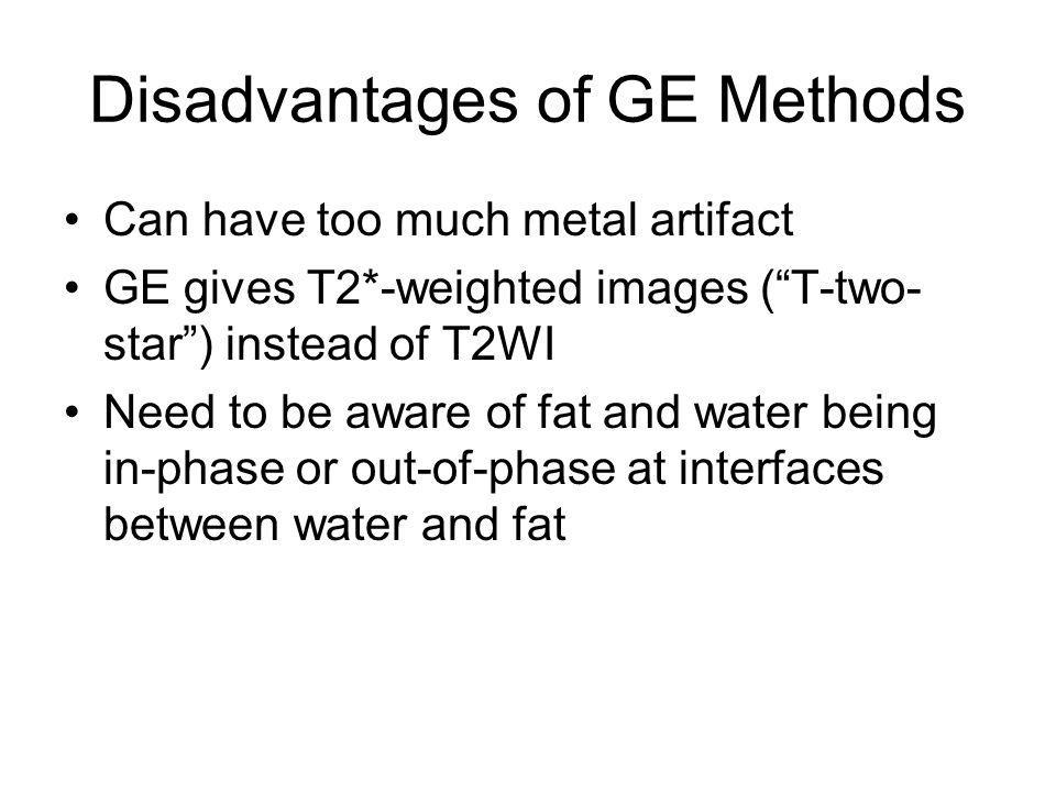 Disadvantages of GE Methods
