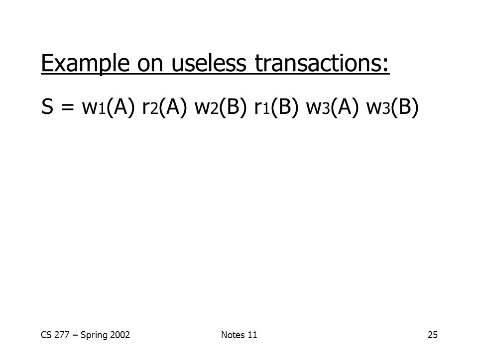Example on useless transactions: