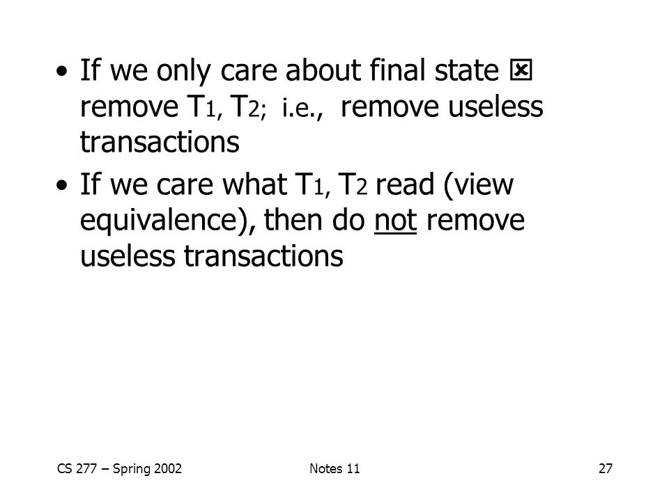 If we only care about final state  remove T1, T2; i. e
