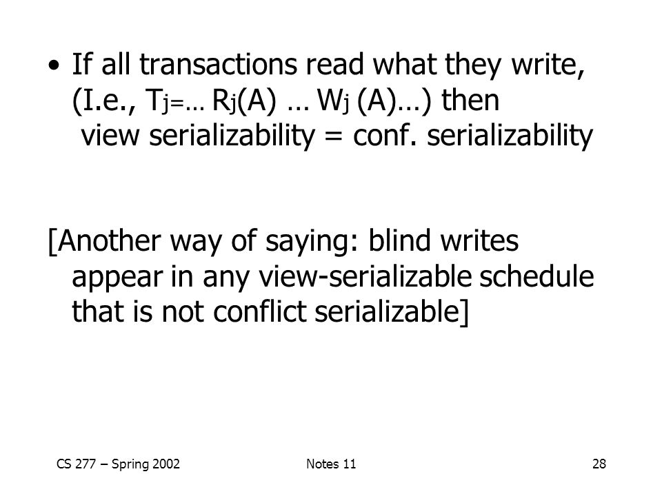 If all transactions read what they write, (I. e. , Tj=