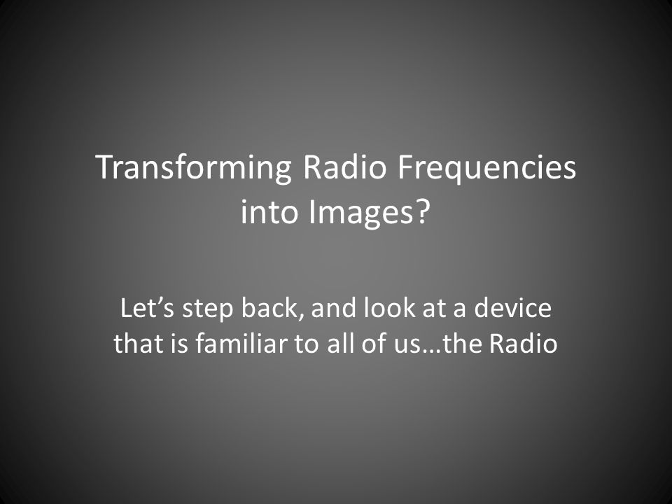 Transforming Radio Frequencies into Images