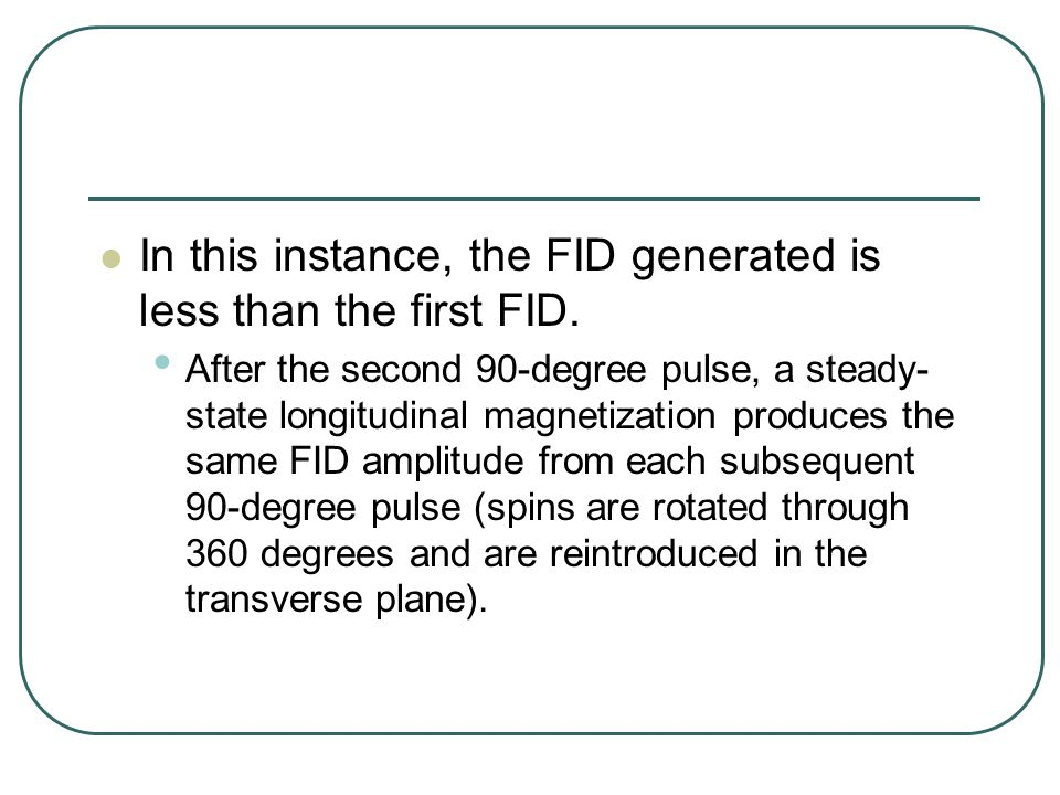 In this instance, the FID generated is less than the first FID.