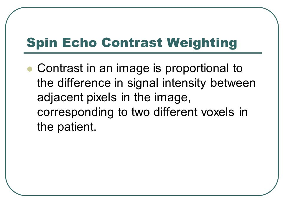 Spin Echo Contrast Weighting