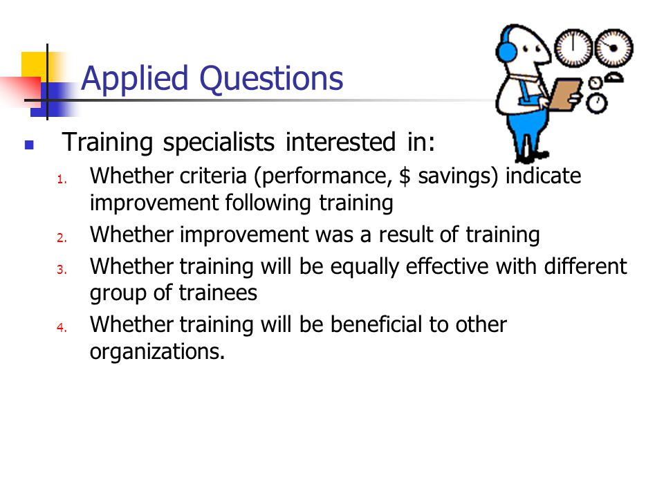 Applied Questions Training specialists interested in: