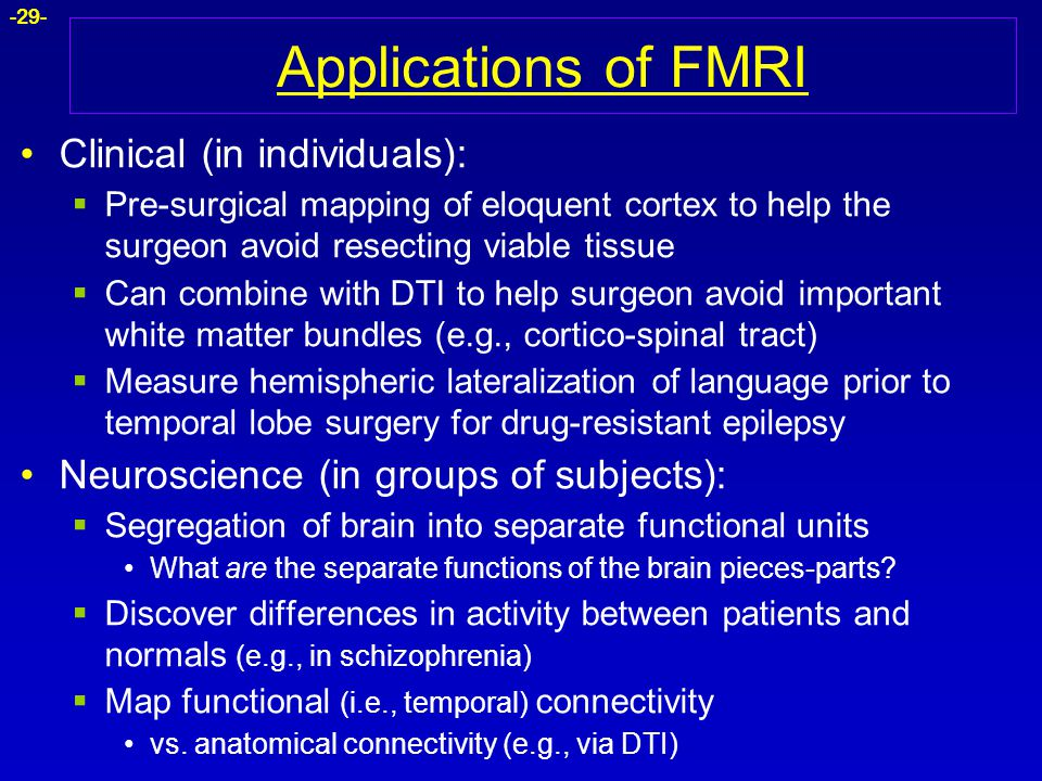 Applications of FMRI Clinical (in individuals):