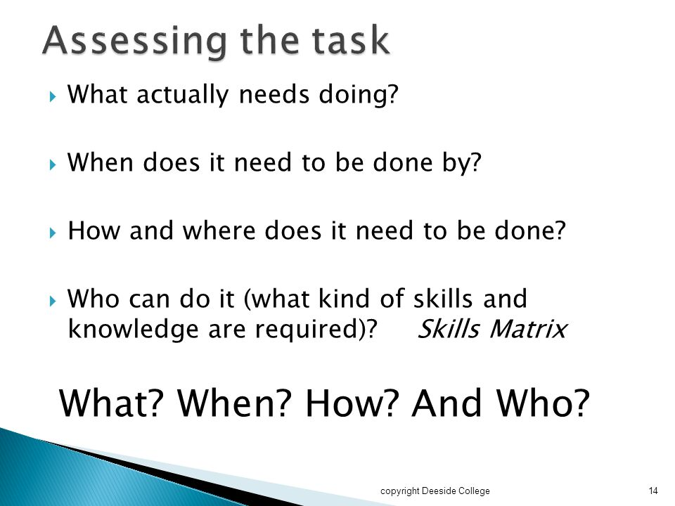 Assessing the task What When How And Who
