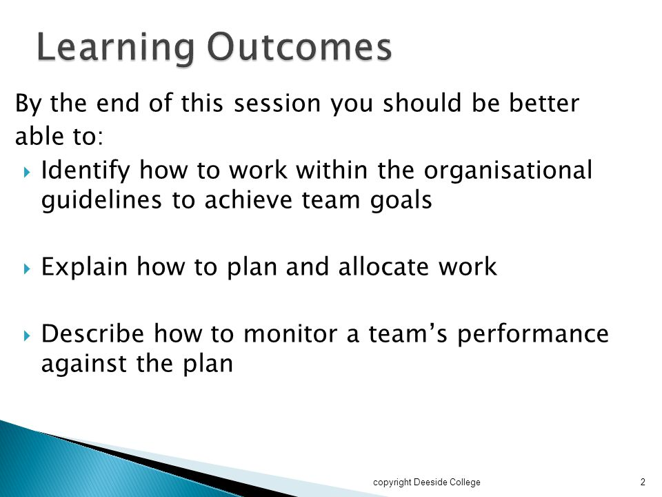Learning Outcomes By the end of this session you should be better