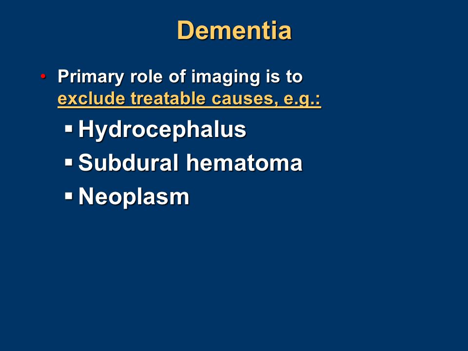 Dementia Hydrocephalus Subdural hematoma Neoplasm