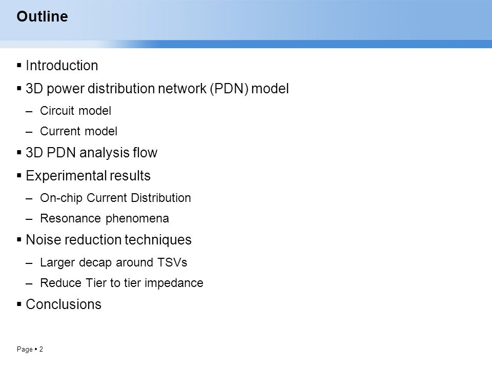 Outline Introduction 3D power distribution network (PDN) model