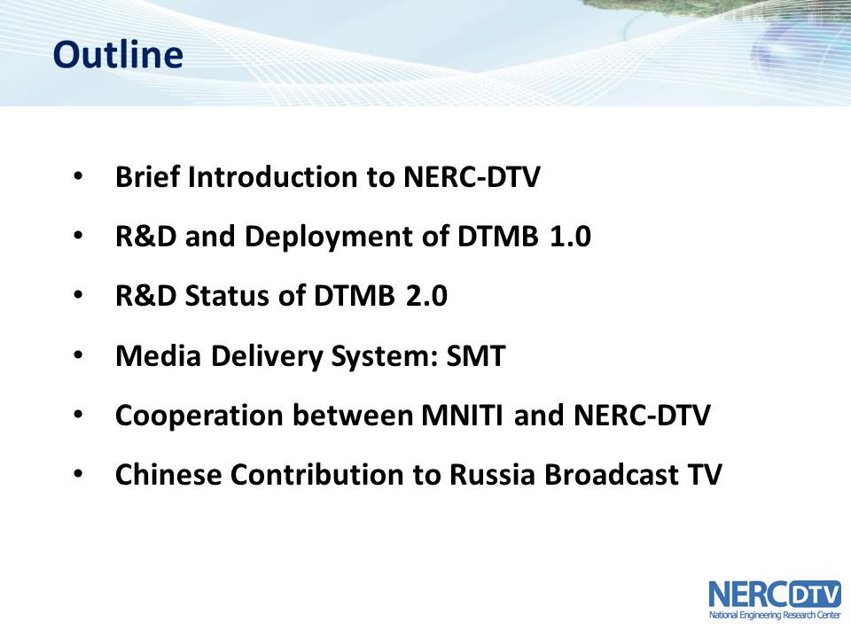 Outline Brief Introduction to NERC-DTV R&D and Deployment of DTMB 1.0