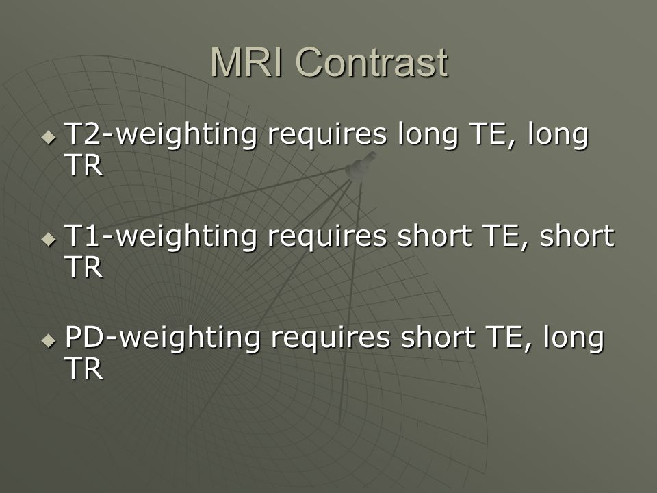 MRI Contrast T2-weighting requires long TE, long TR