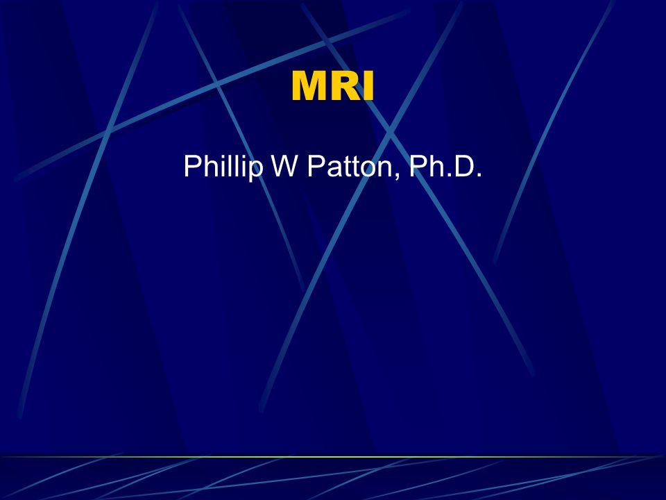 MRI Phillip W Patton, Ph.D.